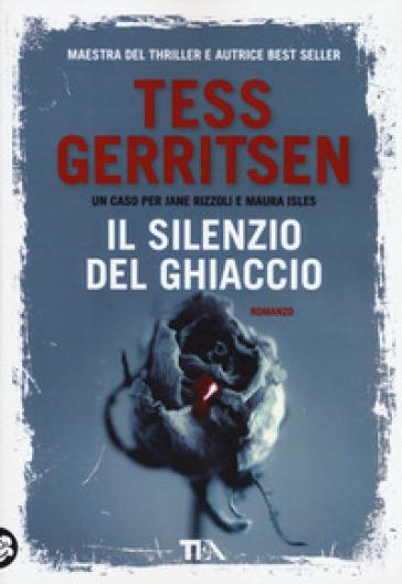 Il silenzio del ghiaccio - Tess Gerritsen  