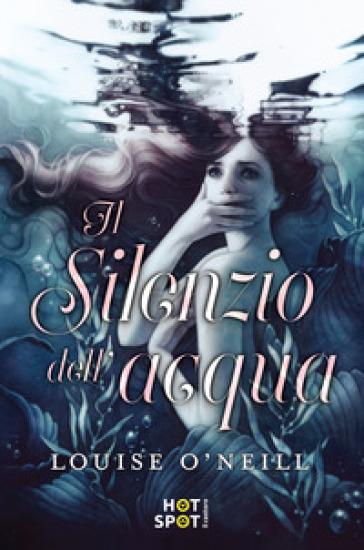 Il silenzio dell'acqua - Louise O'Neill   Thecosgala.com