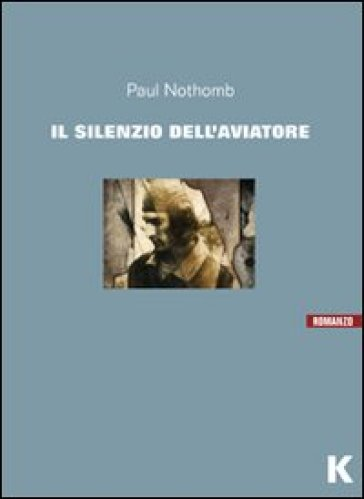Il silenzio dell'aviatore - Paul Nothomb | Kritjur.org