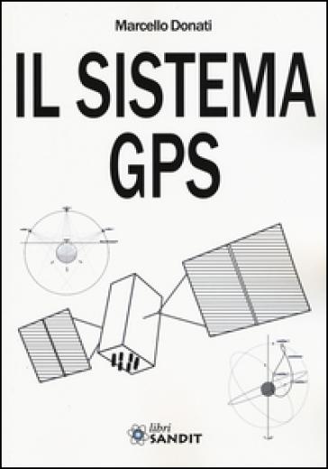 Il sistema GPS - Marcello Donati   Thecosgala.com