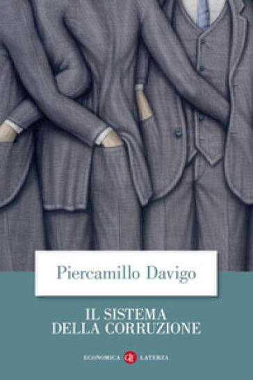 Il sistema della corruzione - Piercamillo Davigo pdf epub
