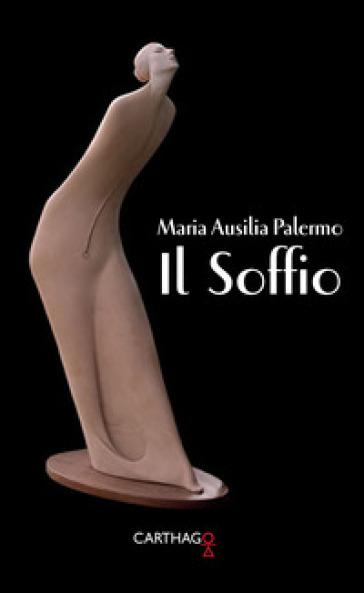 Il soffio - Maria Ausilia Palermo  