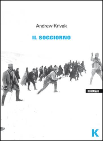 Il soggiorno - Andrew Krivak |