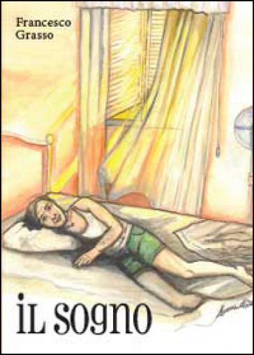 Il sogno. 1. - Francesco Grasso | Kritjur.org