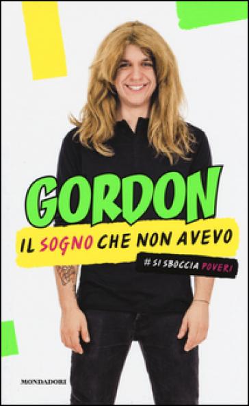 Il sogno che non avevo - Gordon | Thecosgala.com