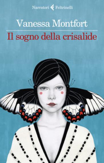 Il sogno della crisalide - Vanessa Montfort | Thecosgala.com
