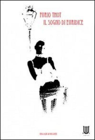 Il sogno di Euridice - Furio Thot   Jonathanterrington.com