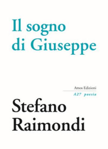 Il sogno di Giuseppe - Stefano Raimondi | Rochesterscifianimecon.com