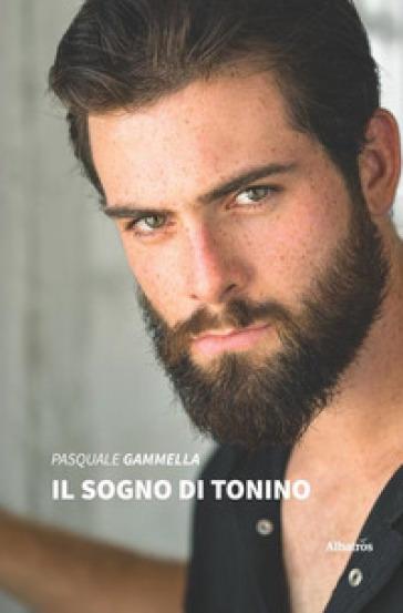 Il sogno di Tonino - Pasquale Gammella pdf epub