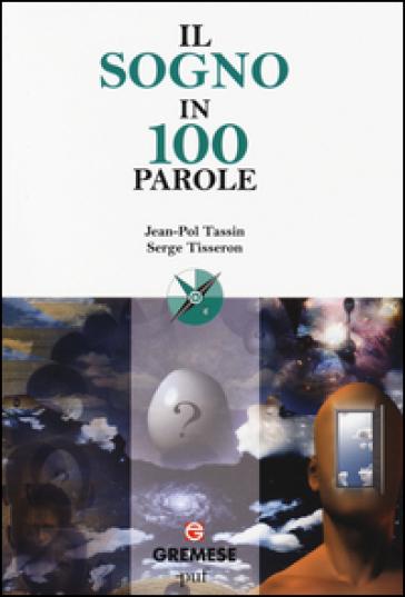 Il sogno in 100 parole - Jean-Pol Tassin | Rochesterscifianimecon.com
