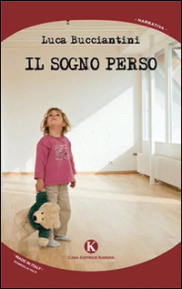 Il sogno perso - Luca Bucciantini |