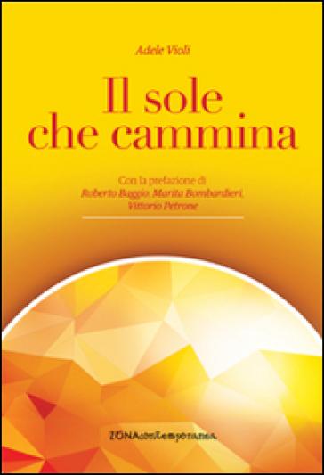 Il sole che cammina - Adele Violi |