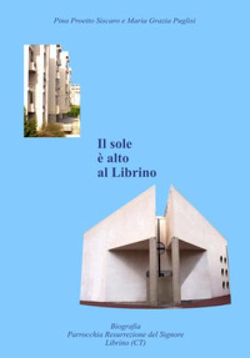 Il sole è alto a Librino - M. Grazia Puglisi  