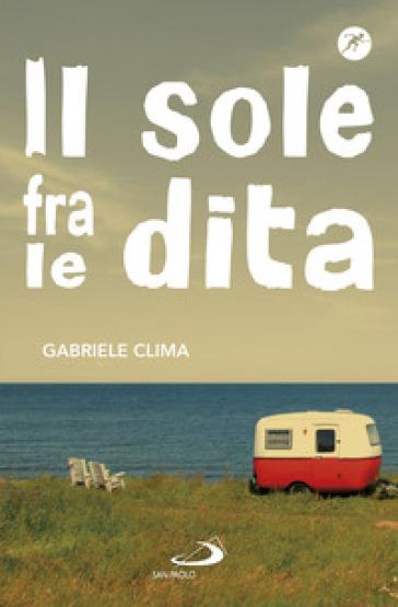 Il sole fra le dita - Gabriele Clima | Thecosgala.com