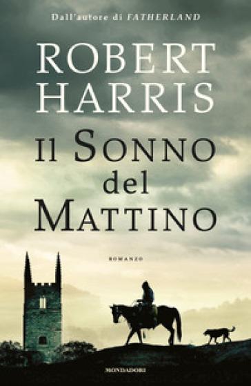 Il sonno del mattino - Robert Harris |
