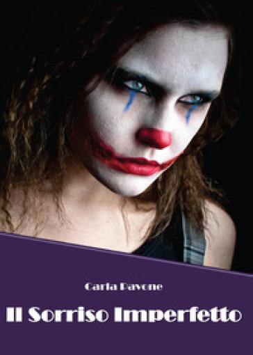 Il sorriso imperfetto - Carla Pavone | Jonathanterrington.com