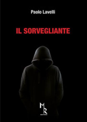 Il sorvegliante - Paolo Lavelli |