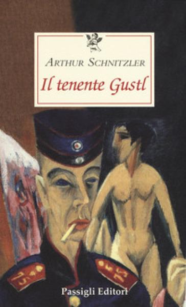 Il sottotenente Gustl - Arthur Schnitzler  