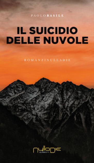 Il suicidio delle nuvole - Paolo Basile  
