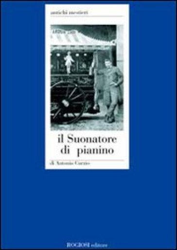 Il suonatore di pianino - Antonio Curzio  