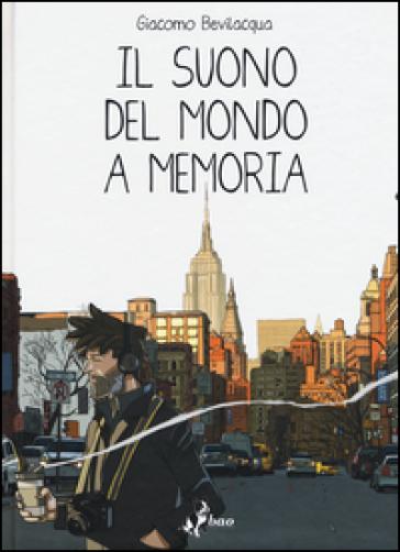 Il suono del mondo a memoria - Giacomo Keison Bevilacqua |