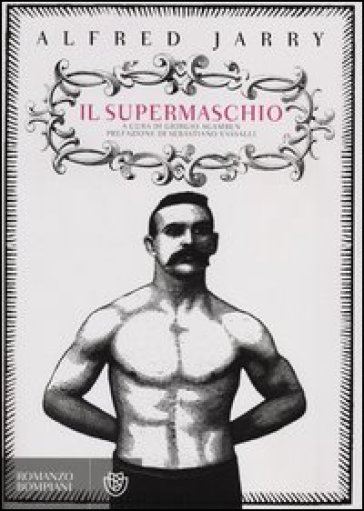 Il supermaschio - Alfred Jarry |