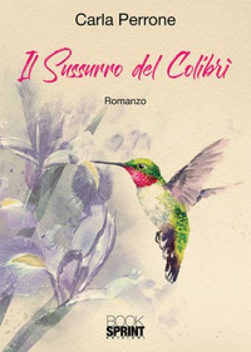 Il sussurro del colibrì - Carla Perrone | Ericsfund.org