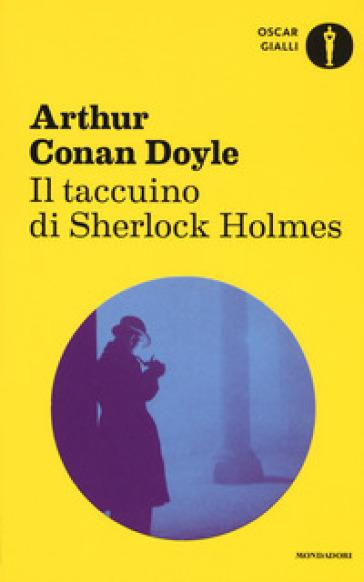 Il taccuino di Sherlock Holmes - Arthur Conan Doyle   Rochesterscifianimecon.com