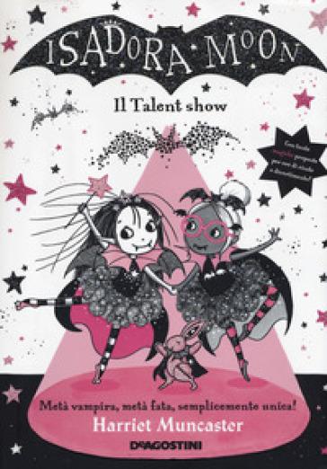 Il talent show. Isadora Moon - Harriet Muncaster | Thecosgala.com
