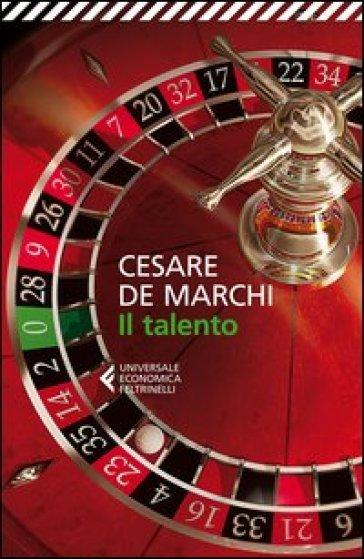 Il talento - Cesare De Marchi |