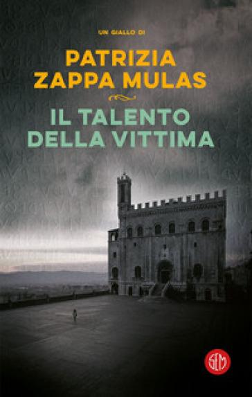 Il talento della vittima - Patrizia Zappa Mulas   Thecosgala.com