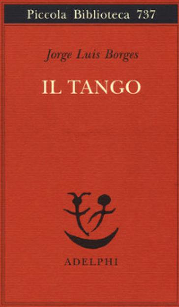 Il tango - Jorge Luis Borges | Thecosgala.com