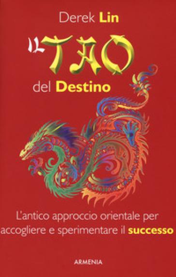 Il tao del destino - Derek Lin   Rochesterscifianimecon.com