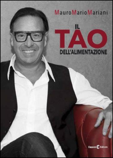 Il tao dell'alimentazione - Mauro Mario Mariani | Thecosgala.com