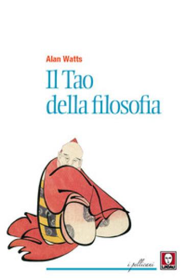 Il tao della filosofia - Alan Watts | Kritjur.org