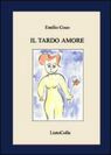 Il tardo amore - Emilio Coco |