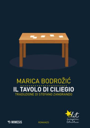 Il tavolo di ciliegio - Marica Bodrozic  