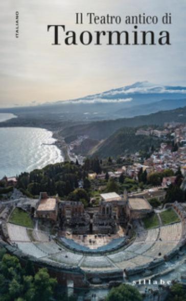Il teatro antico di Taormina - C. Antonella Di Noto pdf epub