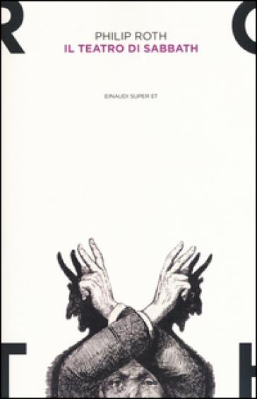 Il teatro di Sabbath - Philip Roth  