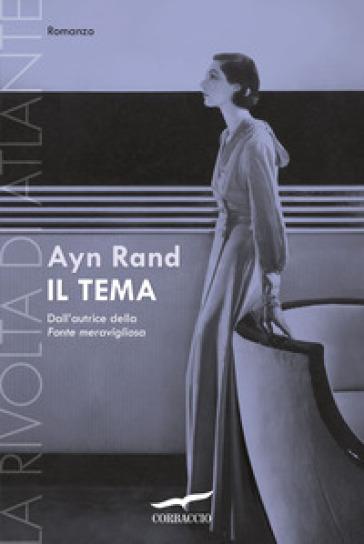 Il tema. La rivolta di Atlante - Ayn Rand  