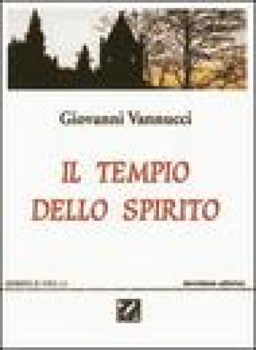 Il tempio dello spirito - Giovanni Vannucci |