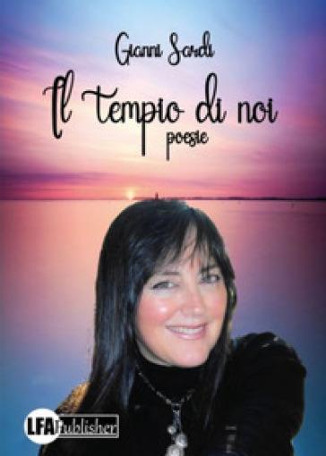 Il tempio di noi - Gianni Sardi |