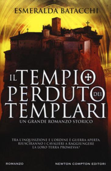Il tempio perduto dei templari - Esmeralda Batacchi | Rochesterscifianimecon.com