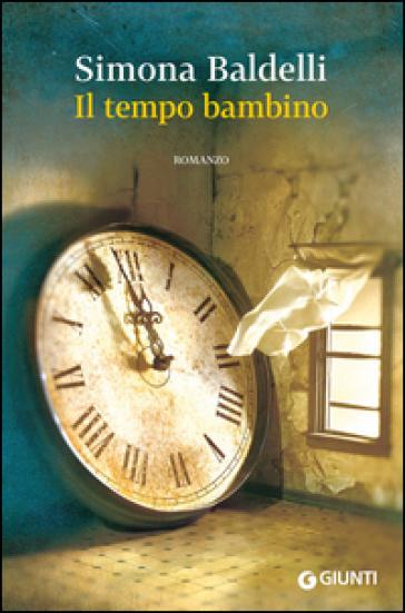 Il tempo bambino - Simona Baldelli  