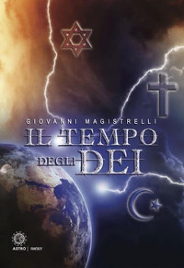Il tempo degli dei - Giovanni Magistrelli pdf epub