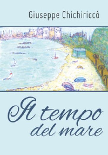 Il tempo del mare - Giuseppe Chichiriccò |