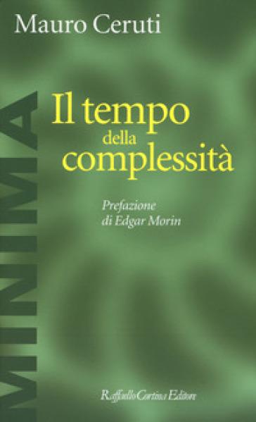 Il tempo della complessità - Mauro Ceruti | Jonathanterrington.com
