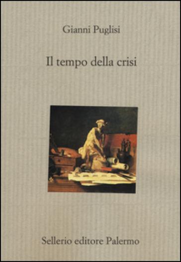 Il tempo della crisi - Gianni Puglisi |