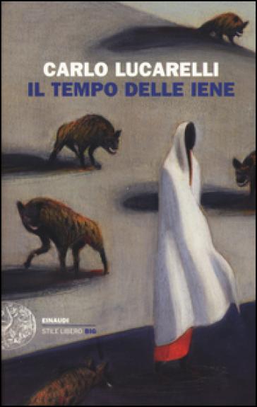 Il tempo delle iene - Carlo Lucarelli |