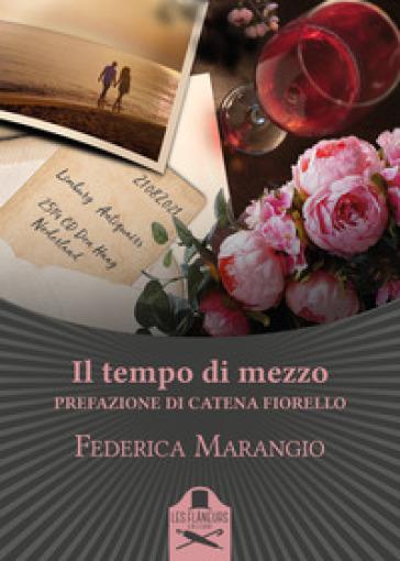 Il tempo di mezzo - Federica Marangio - Libro - Mondadori Store